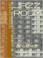 Jazz Room & Other Stories