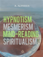Hypnotism, Mesmerism, Mind-Reading and Spiritualism