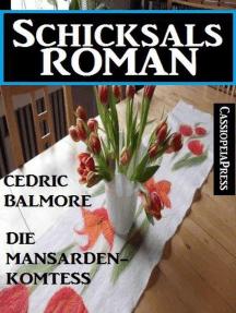 Die Mansarden-Komtess: Schicksalsroman