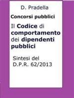 Il Codice di comportamento dei dipendenti pubblici: Sintesi del D.P.R. 62/2013 per concorsi pubblici