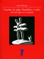 Cambio de siglo, República y exilio: Arte del siglo XX en España