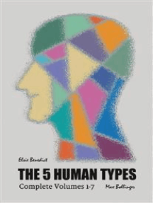 The 5 Human Types: How to read people using the science of Human Analysis (Complete Volumes 1-7)