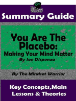 Summary Guide: You Are The Placebo: Making Your Mind Matter: by Joe Dispenza | The Mindset Warrior Summary Guide: ( Meditation, Spiritual Healing, Self Hypnosis, Epigenetics )