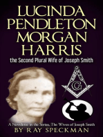 Lucinda Pendleton Morgan Harrisk the Second Plural Wife of Joseph Smith