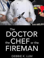 The Doctor, the Chef or the Fireman
