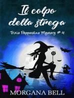 Il colpo della strega (Trixie Pepperdine Mystery, #4)