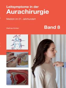 Leitsymptome in der Aurachirurgie Band 8: Medizin im 21. Jahrhundert