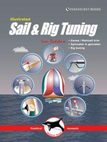 Illustrated Sail & Rig Tuning: Genoa & mainsail trim, spinnaker & gennaker, rig tuning