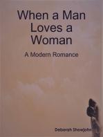 When a Man Loves a Woman - A Modern Romance