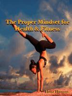 The Proper Mindset for Health & Fitness