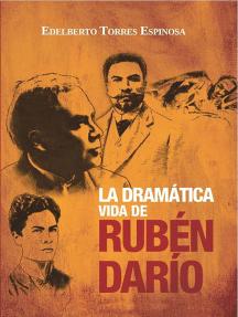 La dramática vida de Rubén Darío
