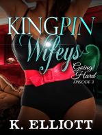 Kingpin Wifeys Season 2 Part 3 Going Hard