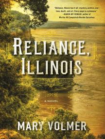 Reliance, Illinois: A Novel