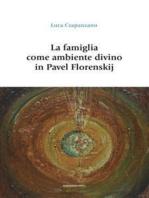 La famiglia come ambiente divino in Pavel Florenskij