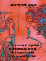 La connaissance et la gestion des émotions du patient, du soignant familial et du personnel médical