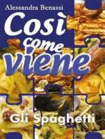 Così come viene. Gli spaghetti