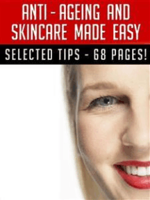Anti–Ageing And Skincare Made Easy