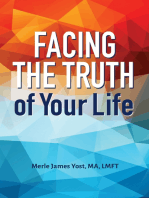 Facing The Truth of Your Life