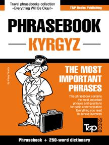 Phrasebook Kyrgyz: The Most Important Phrases - Phrasebook + 250-Word Dictionary