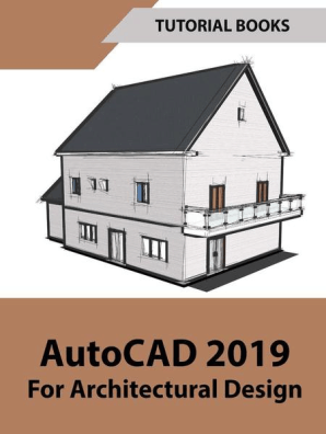 AutoCAD 2019 For Architectural Design by Tutorial Books - Read Online