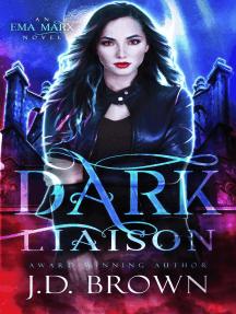 Dark Liaison: An Ema Marx Novel, #2