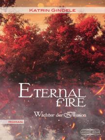Eternal Fire: Wächter der Illusion