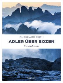 Adler über Bozen: Kriminalroman