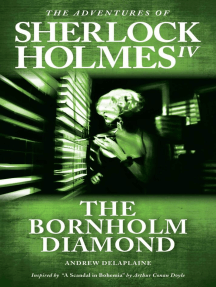 "The Bornholm Diamond - Inspired by ""A Scandal in Bohemia"" by Arthur Conan Doyle: The Adventures of Sherlock Holmes IV"