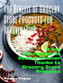The Benefit of Grocery Store Products for Rejuvenation: A Key Instruction to Become Greener Thanks to Grocery Store Products