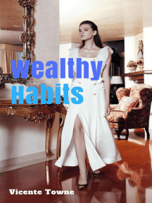 Wealthy Habits A Perfect Instruction for 30 Wealthy Habits