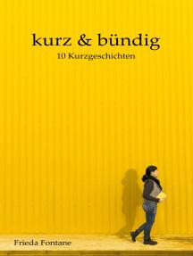 Kurz und bündig: 10 Kurzgeschichten