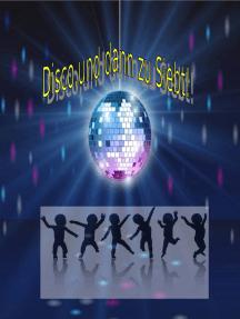 Disco und dann zu Siebt