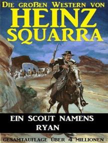 Ein Scout namens Ryan: Die großen Western von Heinz Squarra, #15