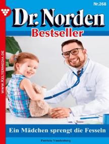 Dr. Norden Bestseller 268 – Arztroman: Ein Mädchen sprengt die Fesseln