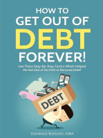 How To Get Out Of Debt Forever! Use These Step-by-Step Tactics That Helped The Author Get Out of $6,000 In Personal Debt!