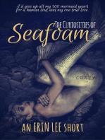 The Curiosities of Seafoam