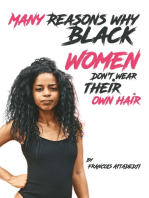 Many Reasons Why Black Women Don't Wear Their Own Hair