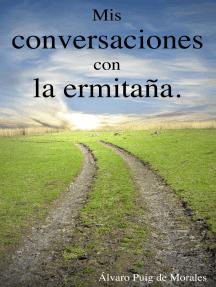 Mis conversaciones con la ermitaña