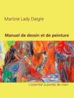 Manuel de dessin et de peinture: L'essentiel à portée de main