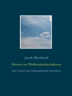 Horror im Wolkenkuckucksheim