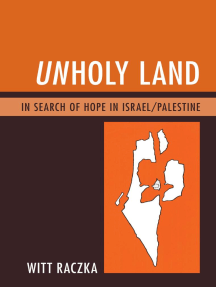 Unholy Land: In Search of Hope in Israel/Palestine