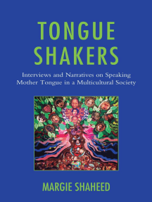 Tongue Shakers: Interviews and Narratives on Speaking Mother Tongue in a Multicultural Society