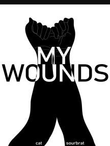 My Wounds