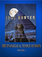 Idol Hunter The Evangelical Temple of Doom Volume 1