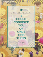 If I Could Convince You of Only One Thing