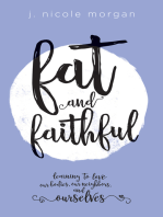 Fat and Faithful