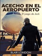 Achecho en el aeropuerto: El juego de Jack