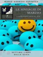 Le sinergie di Marzio - LÌ fuori esiste un'altra vita - settima libro della saga