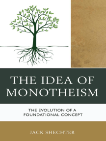 The Idea of Monotheism: The Evolution of a Foundational Concept