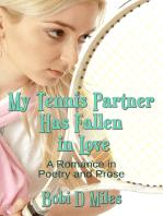 My Tennis Partner Has Fallen In Love